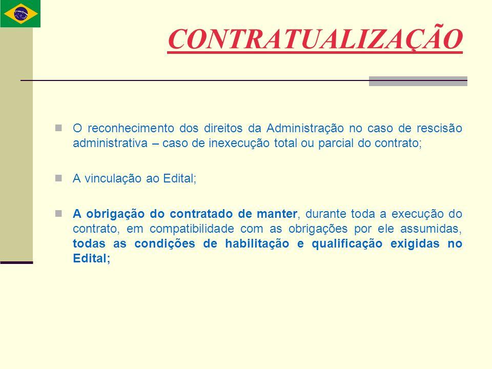 O reconhecimento dos direitos da Administração no caso de rescisão administrativa – caso de inexecução total ou parcial do contrato; A vinculação ao E