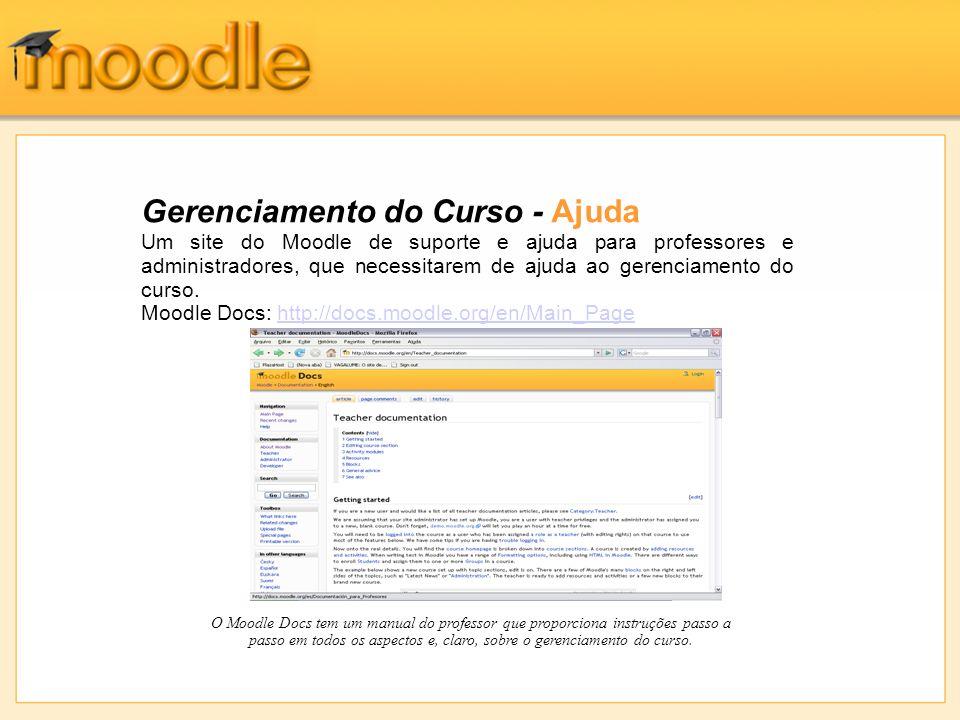 Gerenciamento do Curso - Ajuda Um site do Moodle de suporte e ajuda para professores e administradores, que necessitarem de ajuda ao gerenciamento do