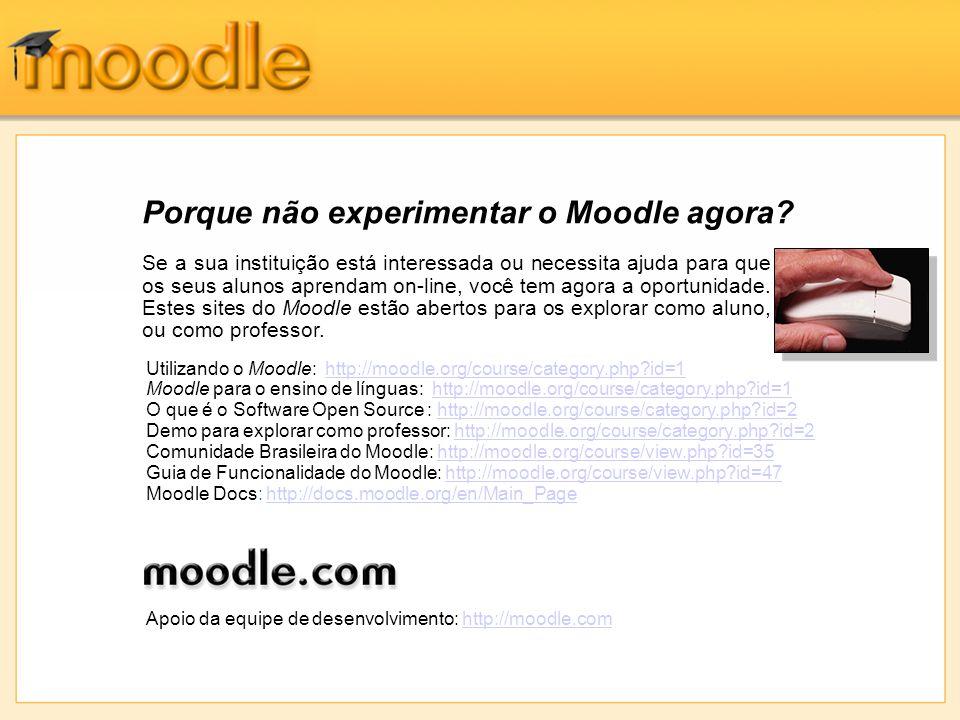 Porque não experimentar o Moodle agora? Se a sua instituição está interessada ou necessita ajuda para que os seus alunos aprendam on-line, você tem ag