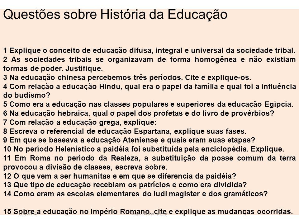 Questões sobre História da Educação 1 Explique o conceito de educação difusa, integral e universal da sociedade tribal. 2 As sociedades tribais se org