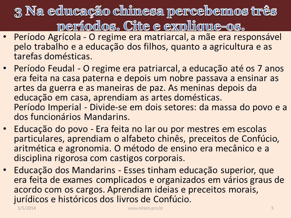Período Agrícola - O regime era matriarcal, a mãe era responsável pelo trabalho e a educação dos filhos, quanto a agricultura e as tarefas domésticas.