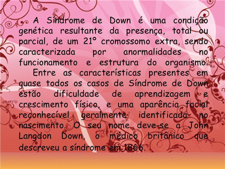 A Síndrome de Down é uma condição genética resultante da presença, total ou parcial, de um 21º cromossomo extra, sendo caracterizada por anormalidades