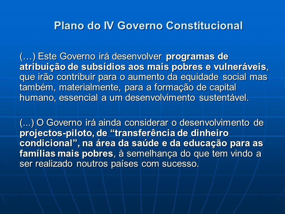Plano do IV Governo Constitucional (…) Este Governo irá desenvolver programas de atribuição de subsídios aos mais pobres e vulneráveis, que irão contr