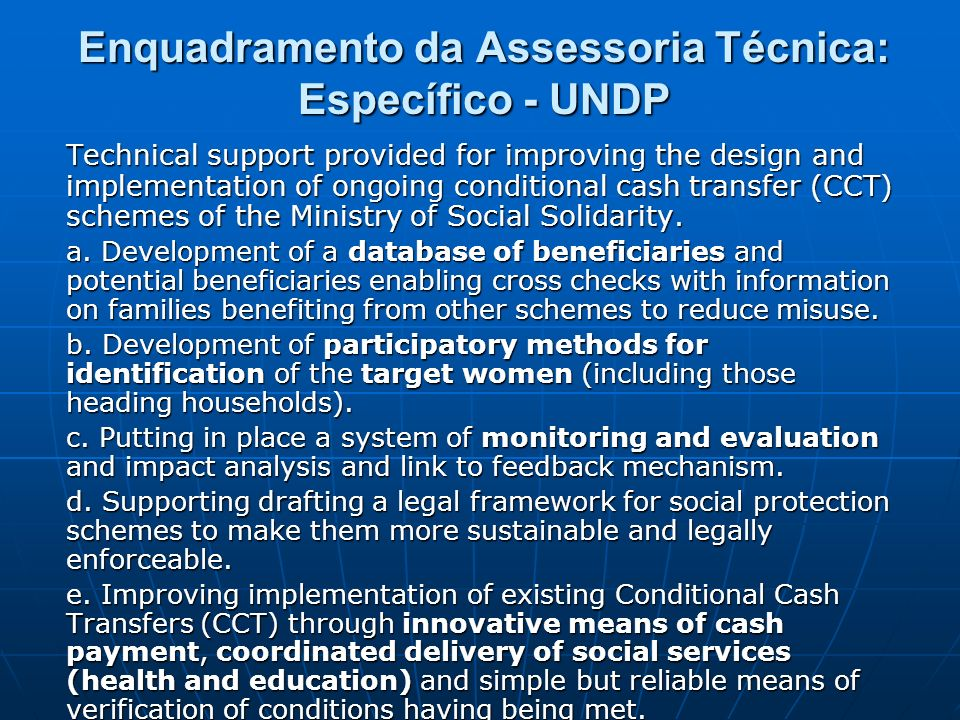 Enquadramento da Assessoria Técnica: Específico - UNDP Technical support provided for improving the design and implementation of ongoing conditional c