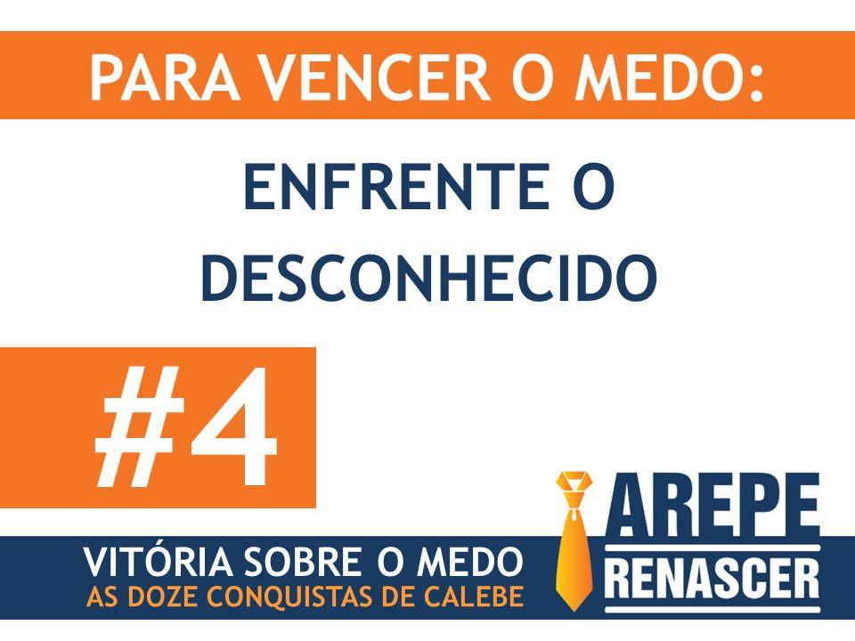 PARA VENCER O MEDO: VITÓRIA SOBRE O MEDO AS DOZE CONQUISTAS DE CALEBE ENFRENTE O DESCONHECIDO #4