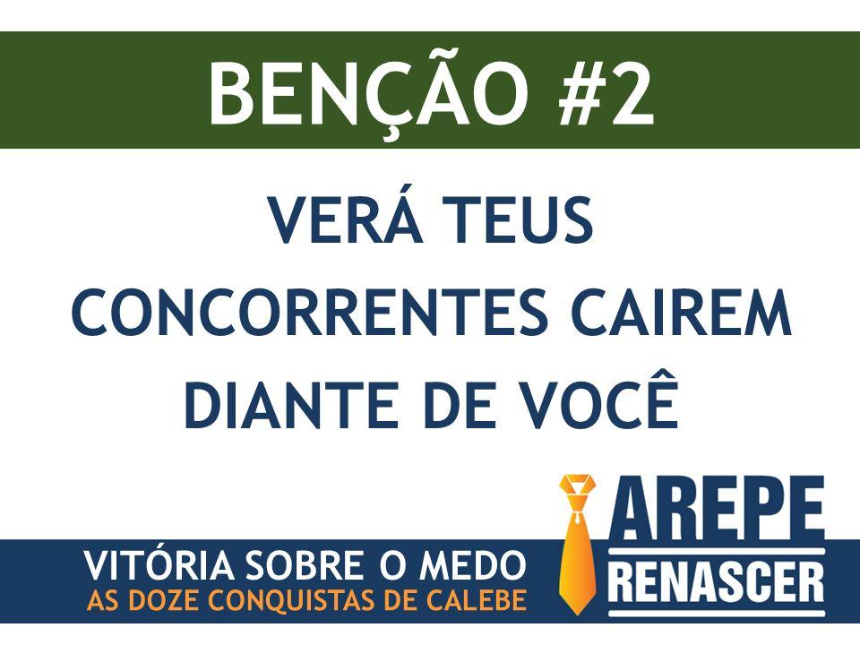 BENÇÃO #2 VITÓRIA SOBRE O MEDO AS DOZE CONQUISTAS DE CALEBE VERÁ TEUS CONCORRENTES CAIREM DIANTE DE VOCÊ