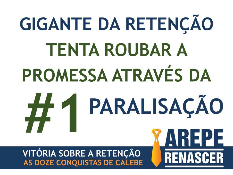 PARALISAÇÃO #1 VITÓRIA SOBRE A RETENÇÃO GIGANTE DA RETENÇÃO TENTA ROUBAR A PROMESSA ATRAVÉS DA