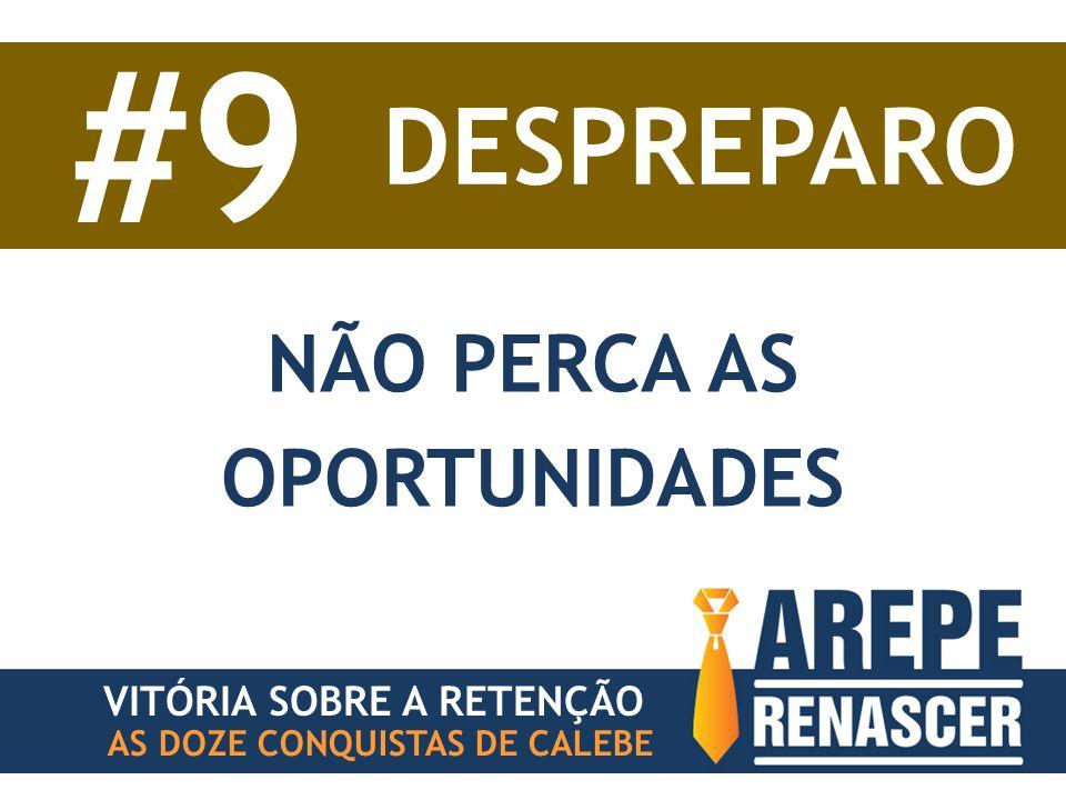 AS DOZE CONQUISTAS DE CALEBE VITÓRIA SOBRE A RETENÇÃO #9 DESPREPARO NÃO PERCA AS OPORTUNIDADES