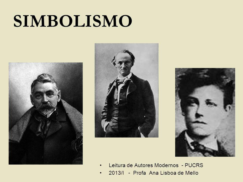 Leitura de Autores Modernos - PUCRS 2013/I - Profa Ana Lisboa de Mello SIMBOLISMO