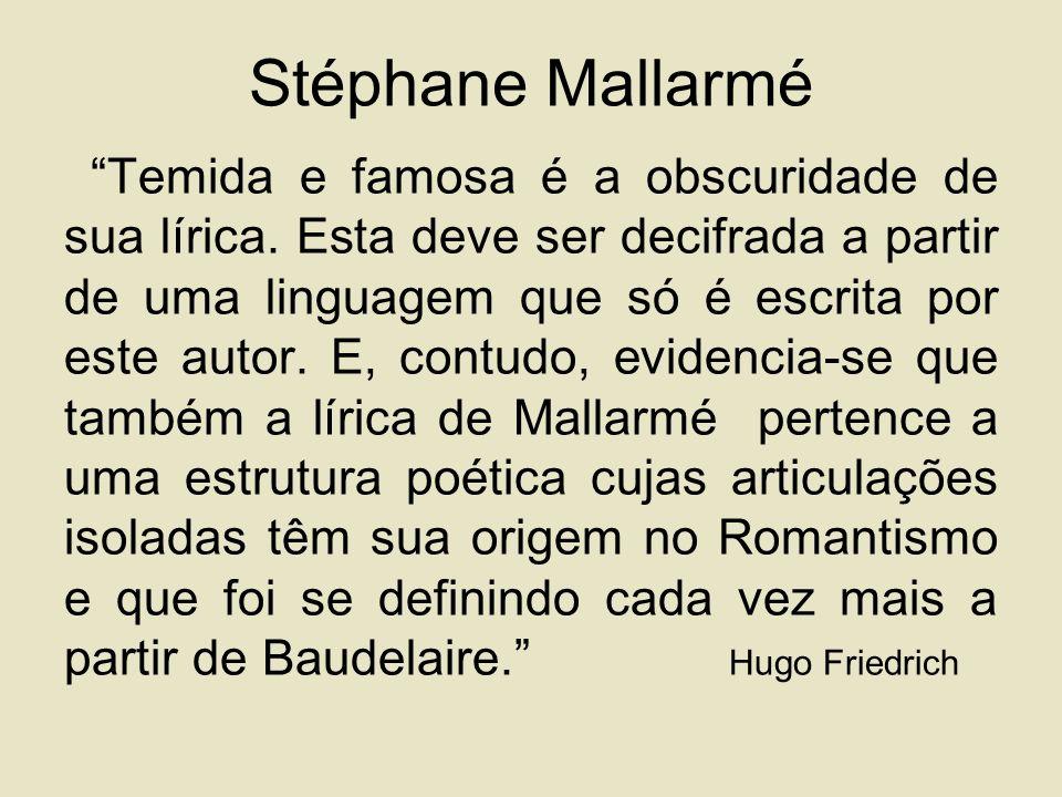 Stéphane Mallarmé Temida e famosa é a obscuridade de sua lírica.