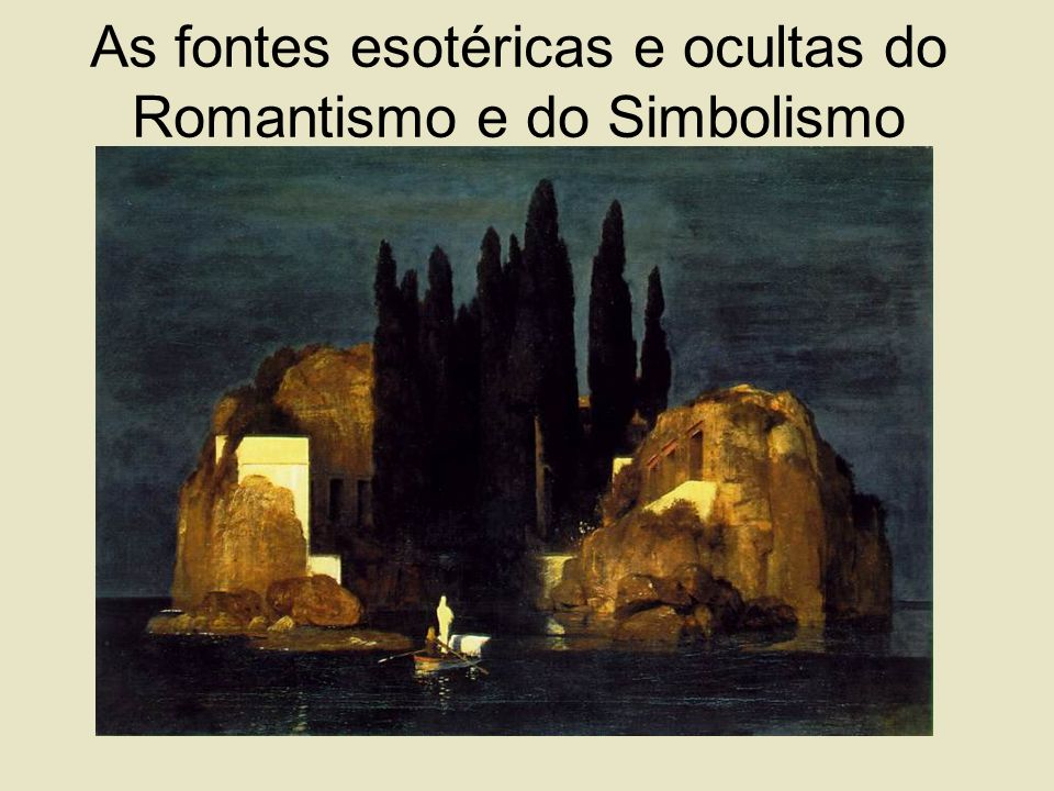 As fontes esotéricas e ocultas do Romantismo e do Simbolismo