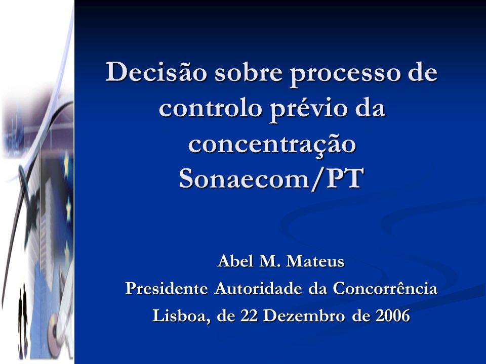 Decisão sobre processo de controlo prévio da concentração Sonaecom/PT Abel M.