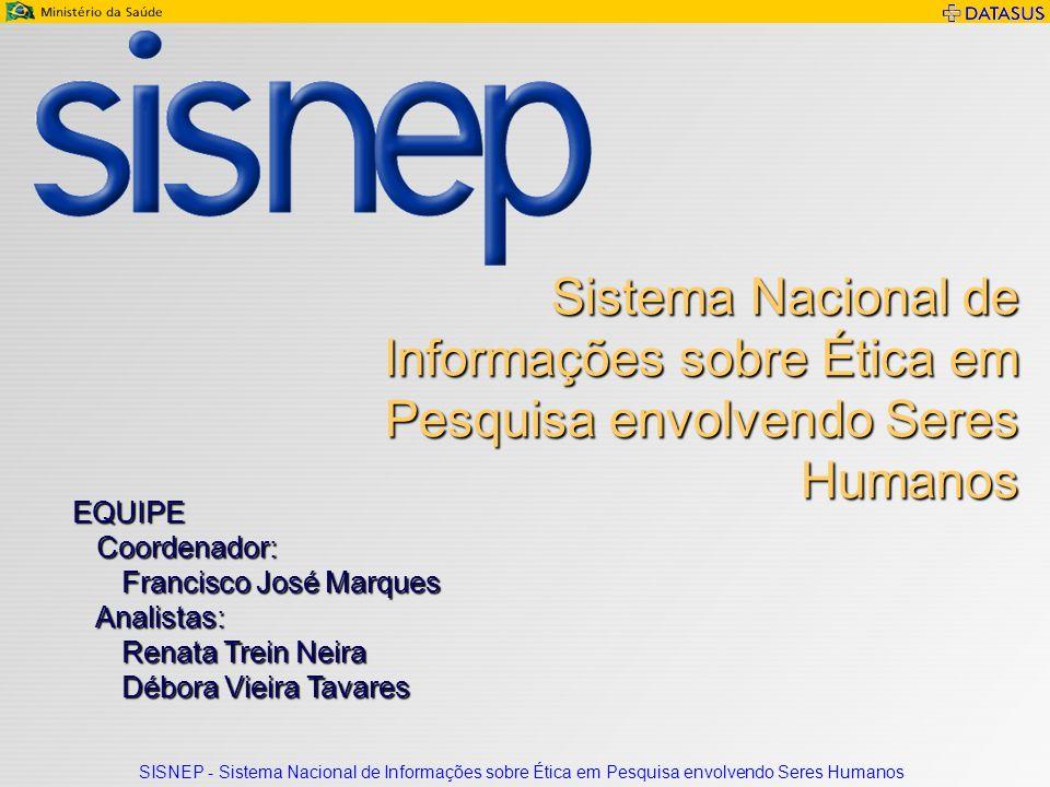 SISNEP - Sistema Nacional de Informações sobre Ética em Pesquisa envolvendo Seres Humanos 12 Módulo Pesquisador Cadastro de pesquisa