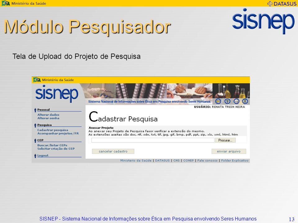 SISNEP - Sistema Nacional de Informações sobre Ética em Pesquisa envolvendo Seres Humanos 13 Módulo Pesquisador Tela de Upload do Projeto de Pesquisa