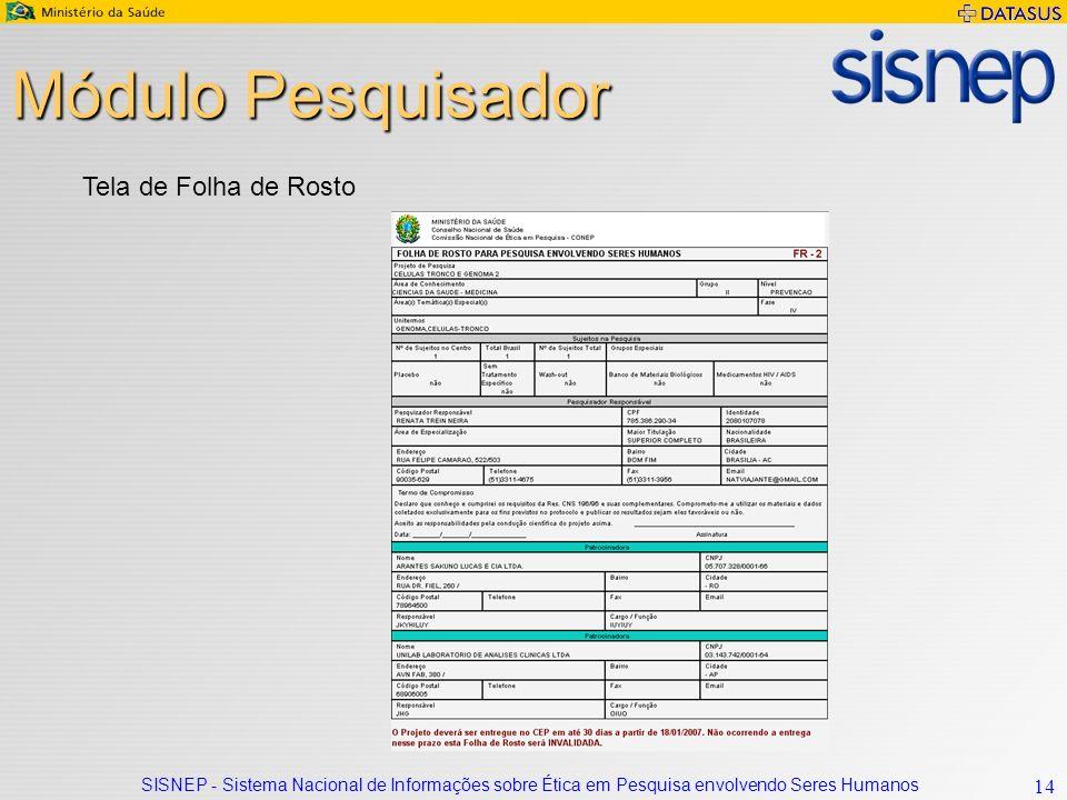 SISNEP - Sistema Nacional de Informações sobre Ética em Pesquisa envolvendo Seres Humanos 14 Módulo Pesquisador Tela de Folha de Rosto