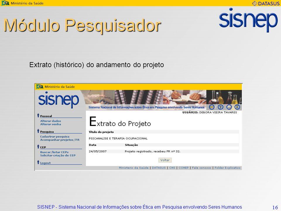 SISNEP - Sistema Nacional de Informações sobre Ética em Pesquisa envolvendo Seres Humanos 16 Módulo Pesquisador Extrato (histórico) do andamento do projeto