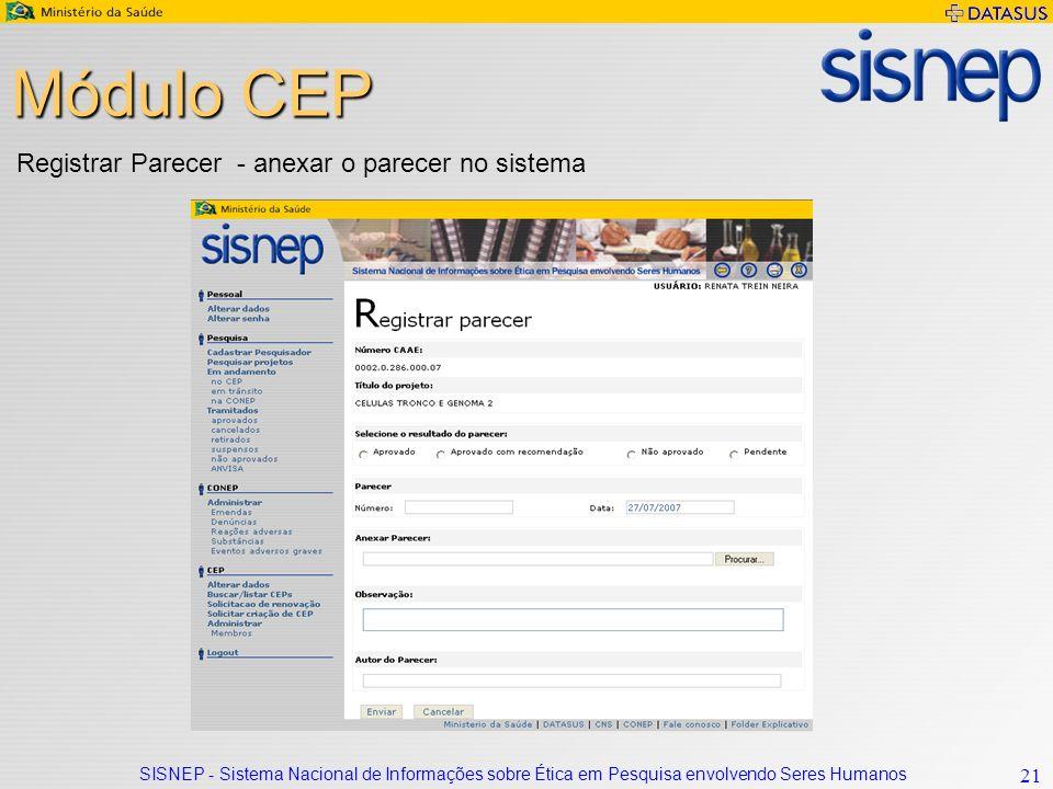 SISNEP - Sistema Nacional de Informações sobre Ética em Pesquisa envolvendo Seres Humanos 21 Módulo CEP Registrar Parecer - anexar o parecer no sistema