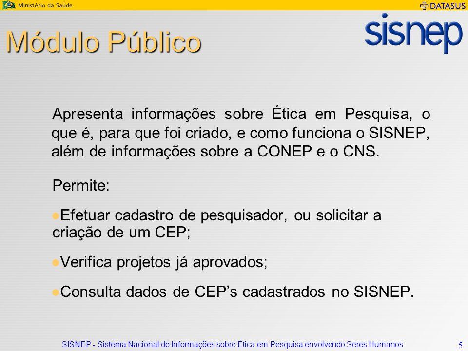 SISNEP - Sistema Nacional de Informações sobre Ética em Pesquisa envolvendo Seres Humanos 6 Módulo Público Tela inicial