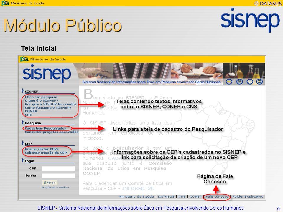SISNEP - Sistema Nacional de Informações sobre Ética em Pesquisa envolvendo Seres Humanos 7 Módulo Público Cadastro de Pesquisador