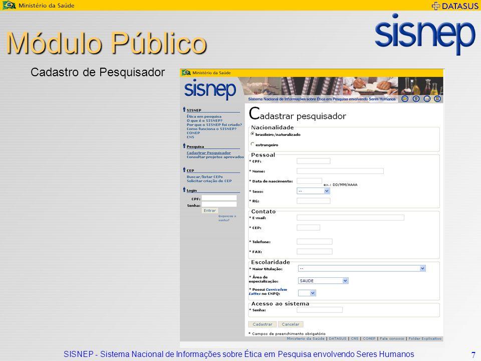 SISNEP - Sistema Nacional de Informações sobre Ética em Pesquisa envolvendo Seres Humanos 18 Módulo CEP Permite realizar: Processos internos do CEP, como cheklist de projeto, emissão de parecer, etc.