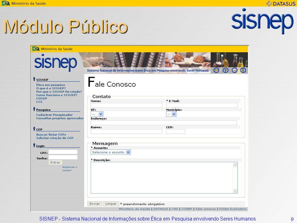 SISNEP - Sistema Nacional de Informações sobre Ética em Pesquisa envolvendo Seres Humanos 9 Módulo Público