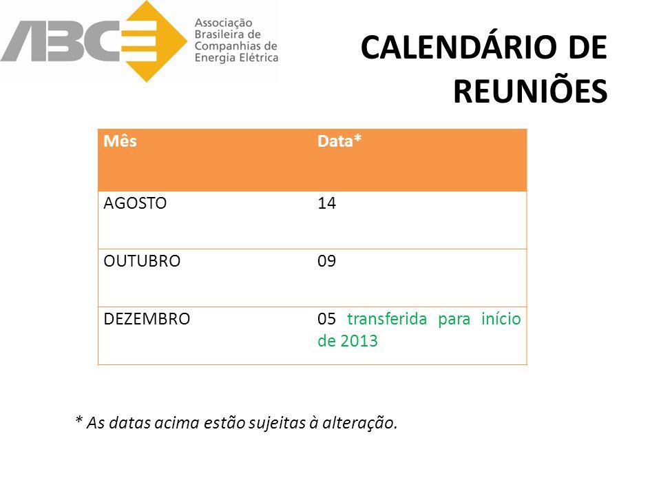 CALENDÁRIO DE REUNIÕES MêsData* AGOSTO14 OUTUBRO09 DEZEMBRO05 transferida para início de 2013 * As datas acima estão sujeitas à alteração.