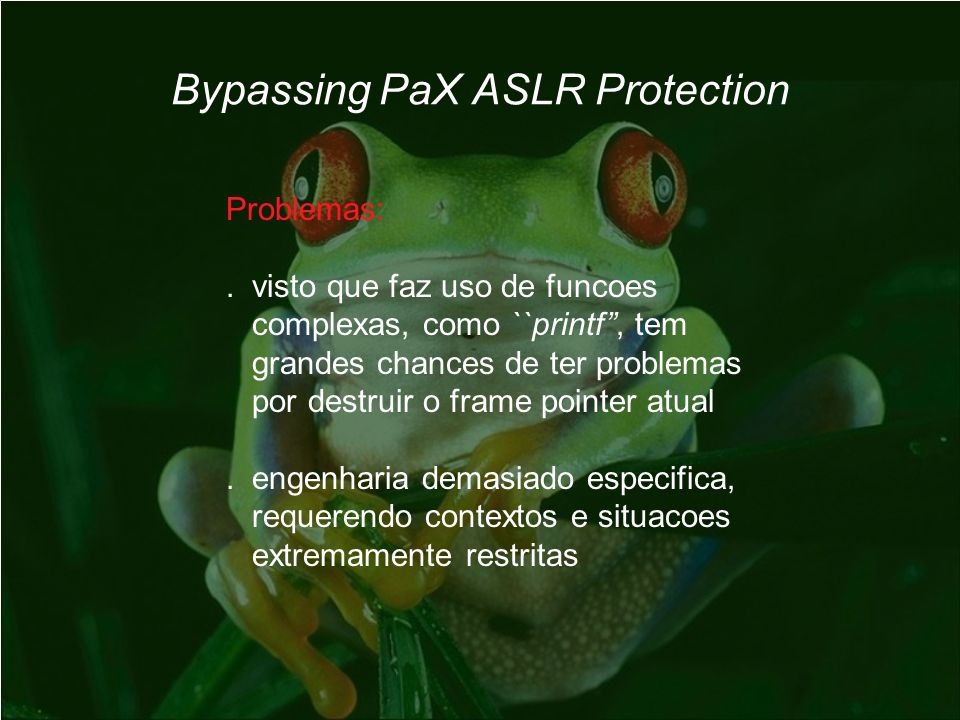 Bypassing PaX ASLR Protection Problemas:.