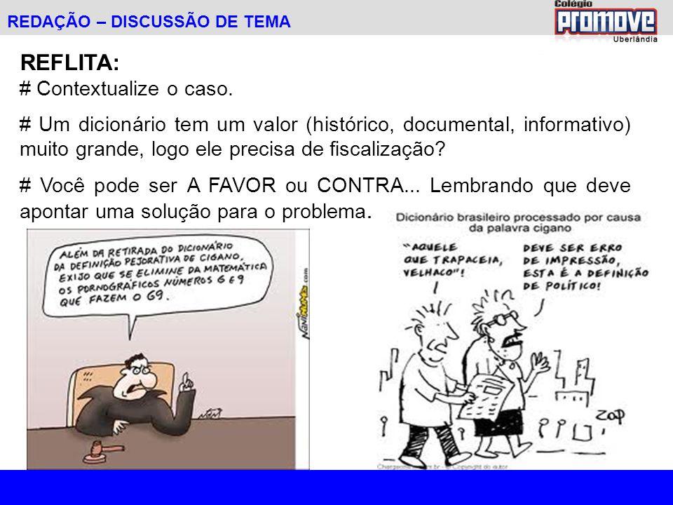 REDAÇÃO – DISCUSSÃO DE TEMA REFLITA: # Contextualize o caso.