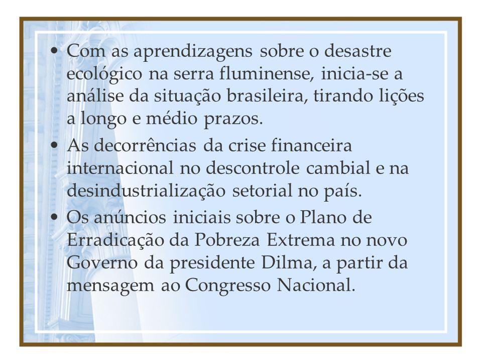 Com as aprendizagens sobre o desastre ecológico na serra fluminense, inicia-se a análise da situação brasileira, tirando lições a longo e médio prazos