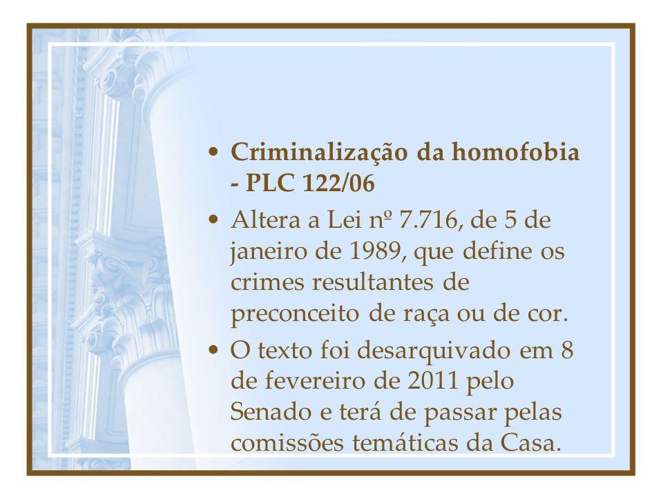 Criminalização da homofobia - PLC 122/06 Altera a Lei nº 7.716, de 5 de janeiro de 1989, que define os crimes resultantes de preconceito de raça ou de cor.