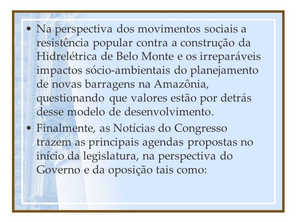 Na perspectiva dos movimentos sociais a resistência popular contra a construção da Hidrelétrica de Belo Monte e os irreparáveis impactos sócio-ambientais do planejamento de novas barragens na Amazônia, questionando que valores estão por detrás desse modelo de desenvolvimento.