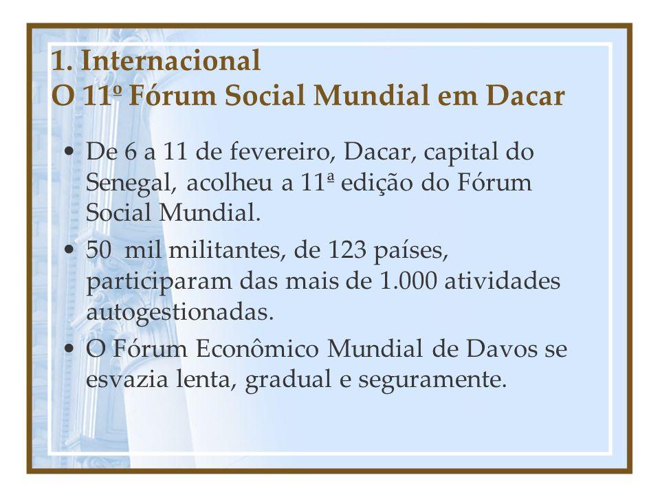 1. Internacional O 11º Fórum Social Mundial em Dacar De 6 a 11 de fevereiro, Dacar, capital do Senegal, acolheu a 11ª edição do Fórum Social Mundial.