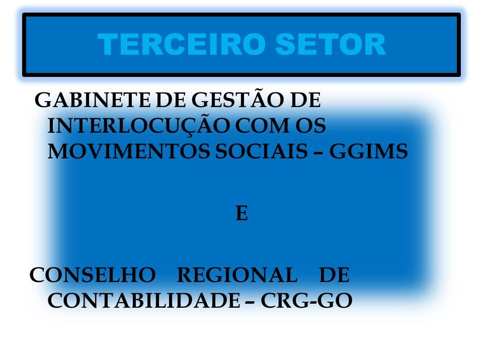 TERCEIRO SETOR GABINETE DE GESTÃO DE INTERLOCUÇÃO COM OS MOVIMENTOS SOCIAIS – GGIMS E CONSELHO REGIONAL DE CONTABILIDADE – CRG-GO