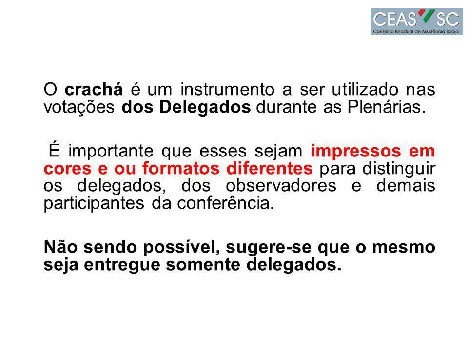 O crachá é um instrumento a ser utilizado nas votações dos Delegados durante as Plenárias.