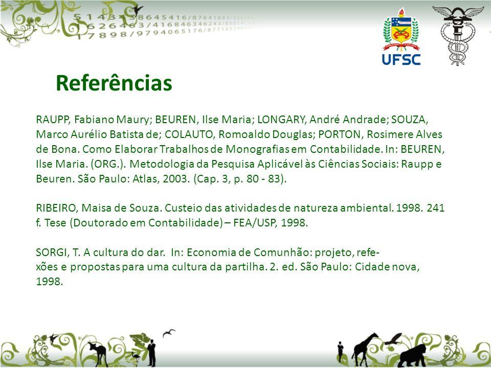 RAUPP, Fabiano Maury; BEUREN, Ilse Maria; LONGARY, André Andrade; SOUZA, Marco Aurélio Batista de; COLAUTO, Romoaldo Douglas; PORTON, Rosimere Alves de Bona.