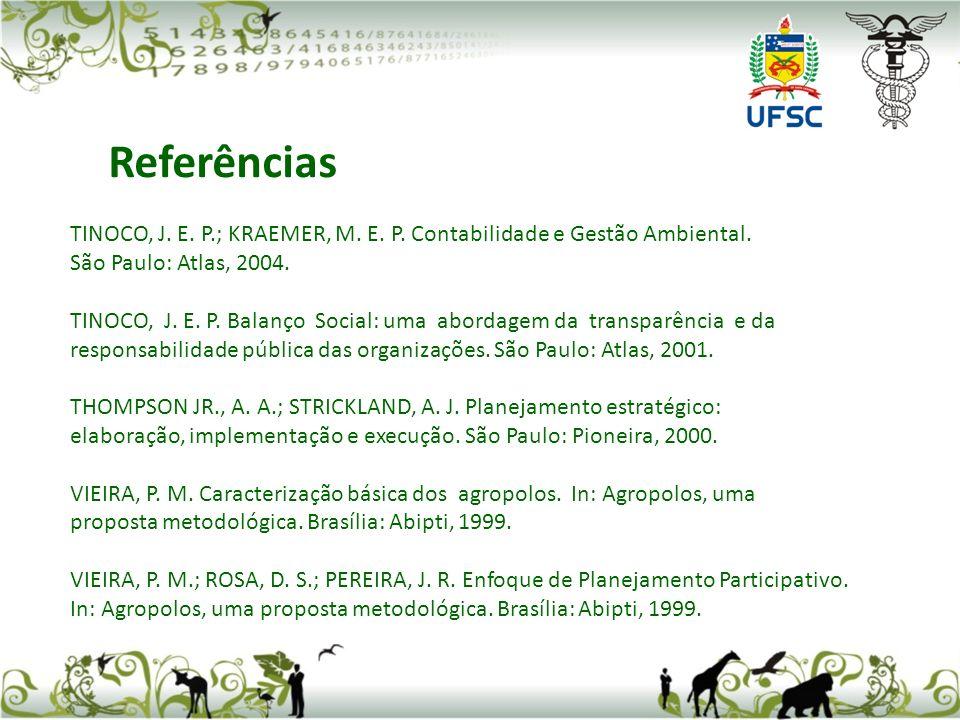 TINOCO, J. E. P.; KRAEMER, M. E. P. Contabilidade e Gestão Ambiental. São Paulo: Atlas, 2004. TINOCO, J. E. P. Balanço Social: uma abordagem da transp