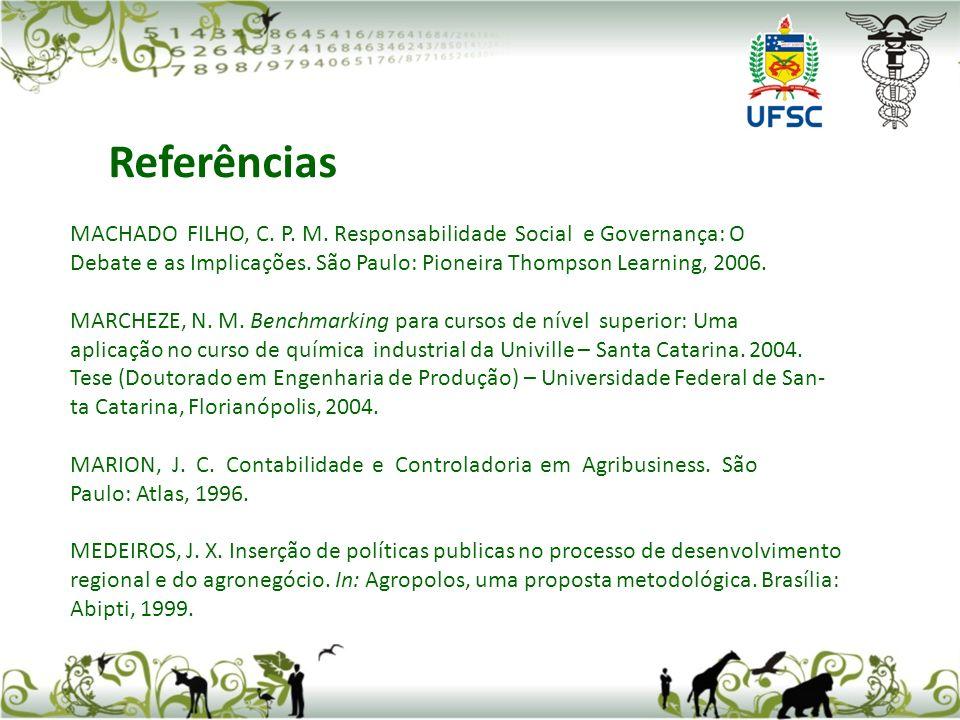 MACHADO FILHO, C. P. M. Responsabilidade Social e Governança: O Debate e as Implicações. São Paulo: Pioneira Thompson Learning, 2006. MARCHEZE, N. M.