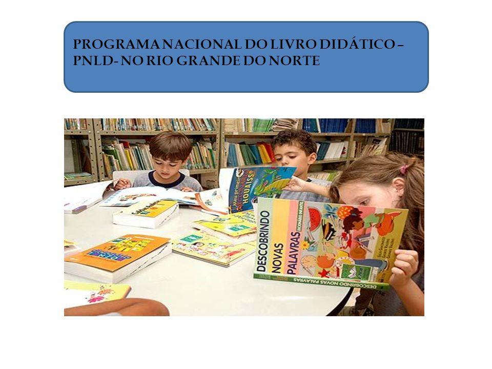 PROGRAMA NACIONAL DO LIVRO DIDÁTICO – PNLD- NO RIO GRANDE DO NORTE