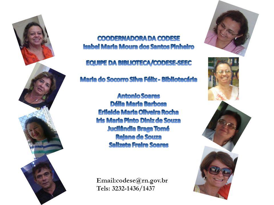 Email:codese@rn.gov.br Tels: 3232-1436/1437