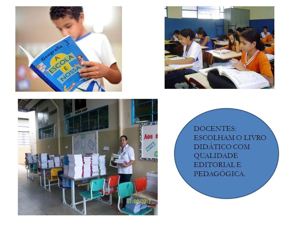 DOCENTES: ESCOLHAM O LIVRO DIDÁTICO COM QUALIDADE EDITORIAL E PEDAGÓGICA.