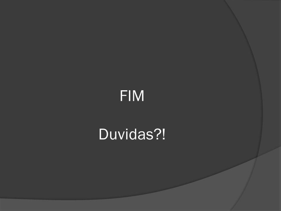 FIM Duvidas?!