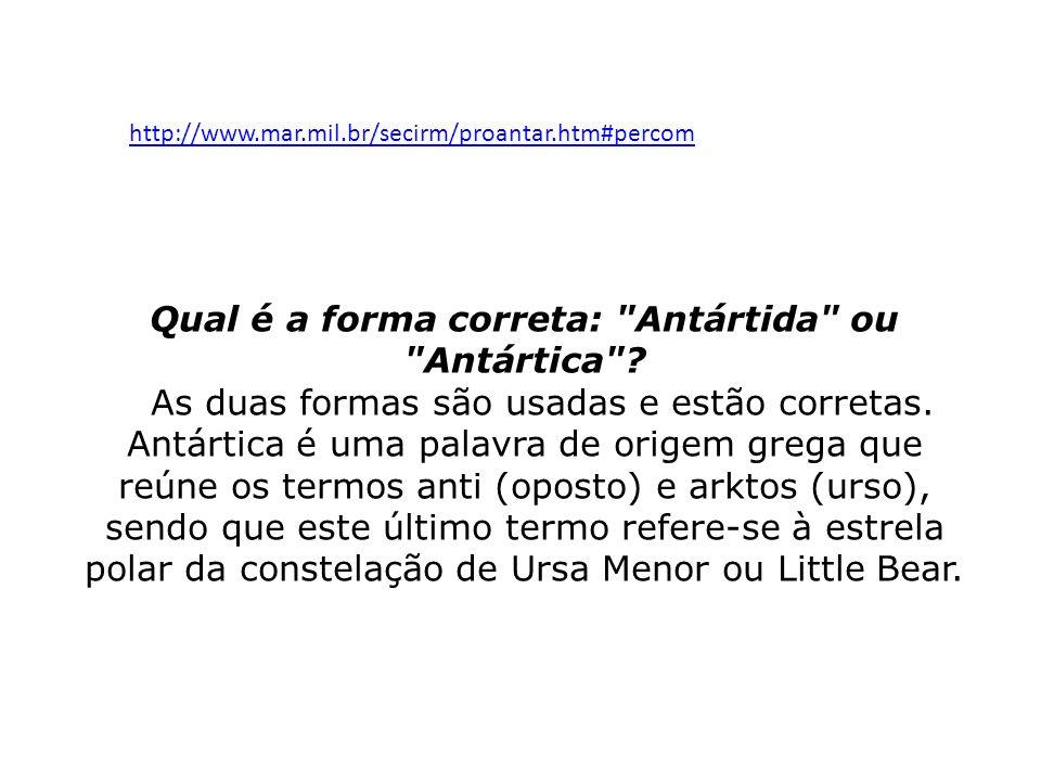 http://www.mar.mil.br/secirm/proantar.htm#percom Qual é a forma correta: