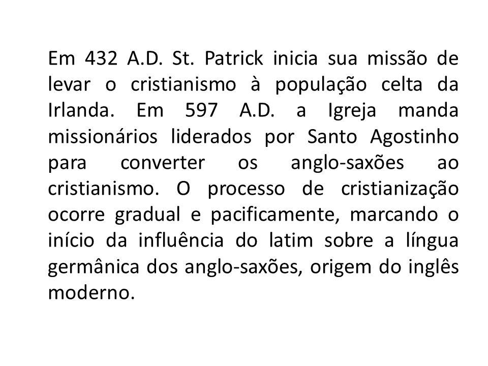 Em 432 A.D.St. Patrick inicia sua missão de levar o cristianismo à população celta da Irlanda.