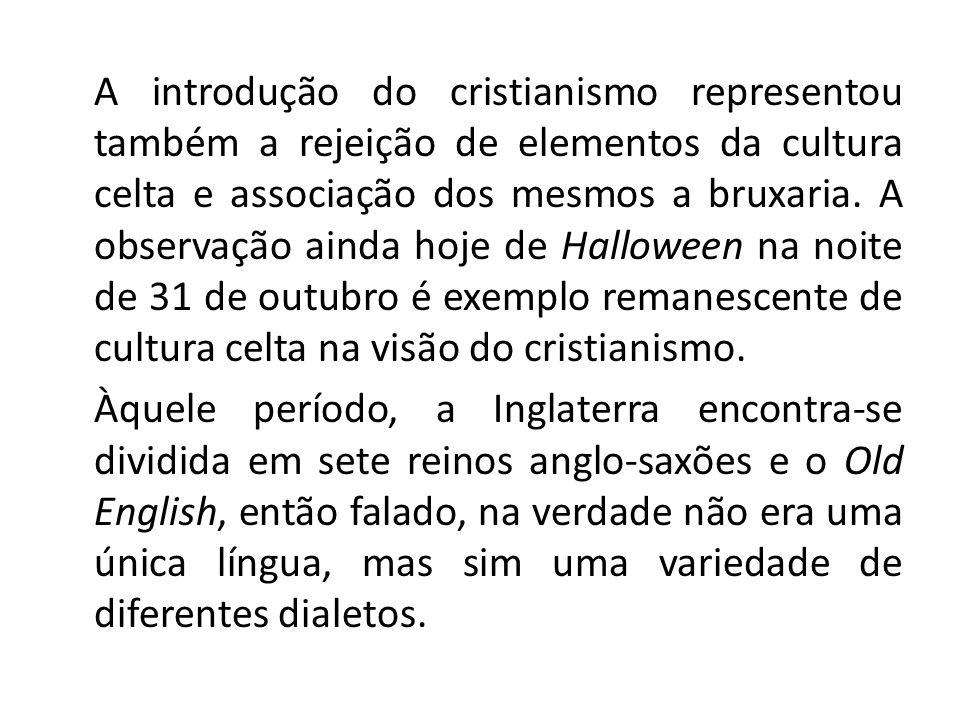 A introdução do cristianismo representou também a rejeição de elementos da cultura celta e associação dos mesmos a bruxaria.