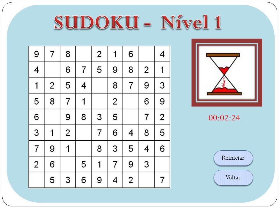O objetivo do sudoku é preencher os quadrados vazios com números entre 1 e 9 de acordo com as seguintes regras: Um número não pode aparecer mais de uma vez em cada linha Um número não pode aparecer mais de uma vez em cada coluna Um número não pode aparecer mais de uma vez em cada quadrante Como jogar: 1.