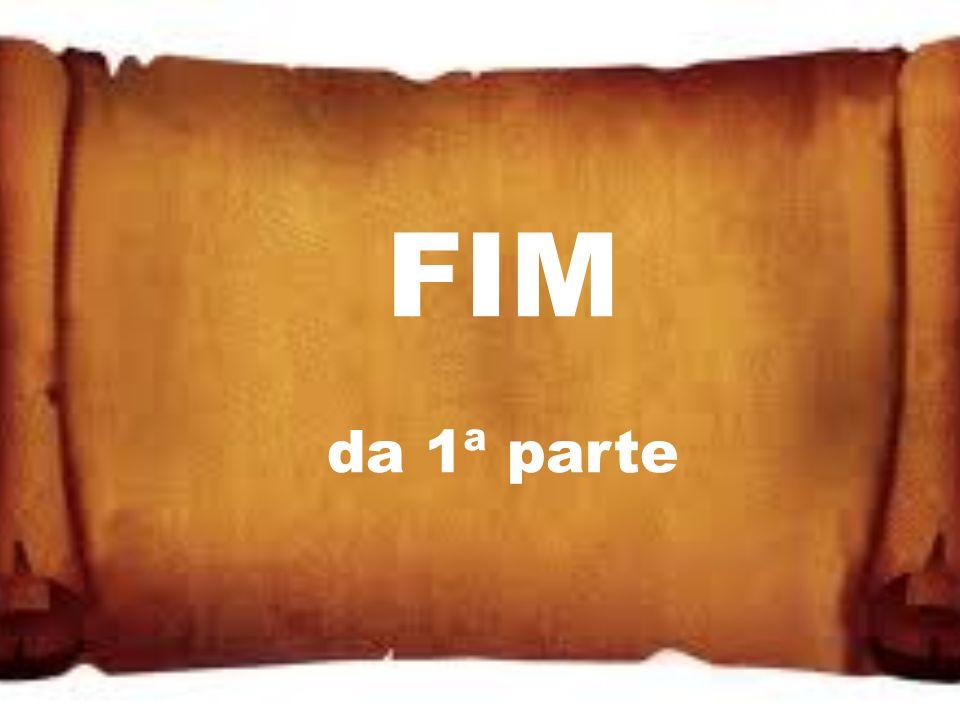 FIM da 1ª parte