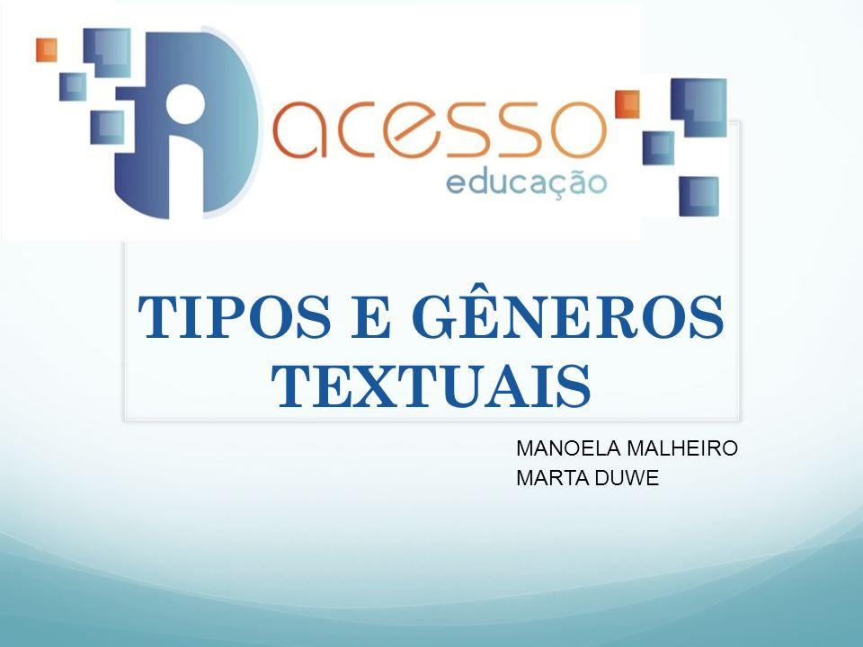 MANOELA MALHEIRO MARTA DUWE TIPOS E GÊNEROS TEXTUAIS
