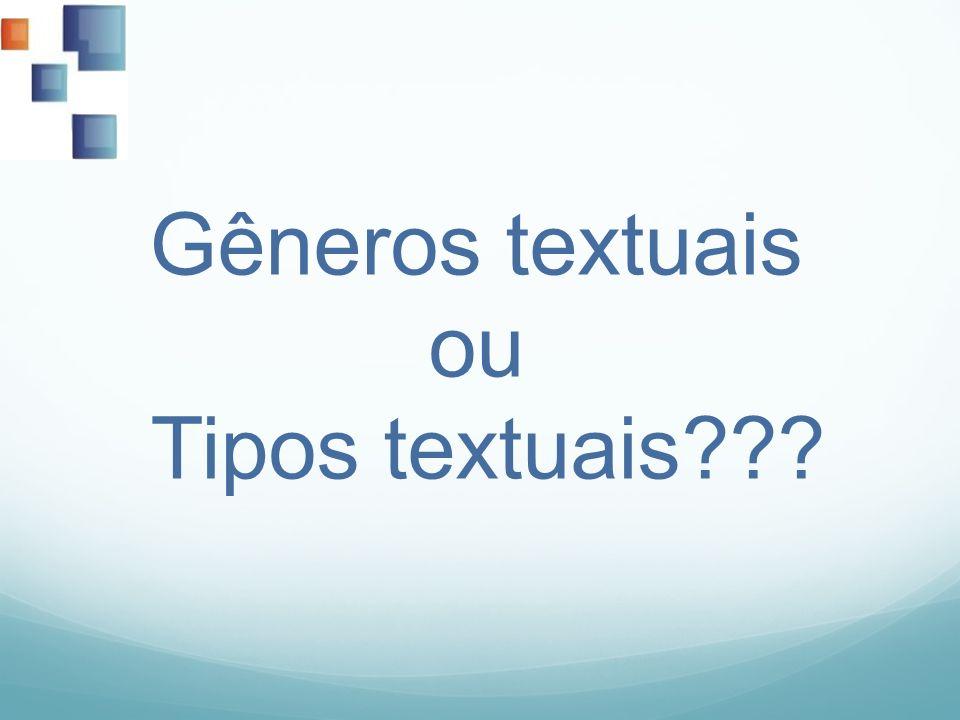 Gêneros textuais ou Tipos textuais???