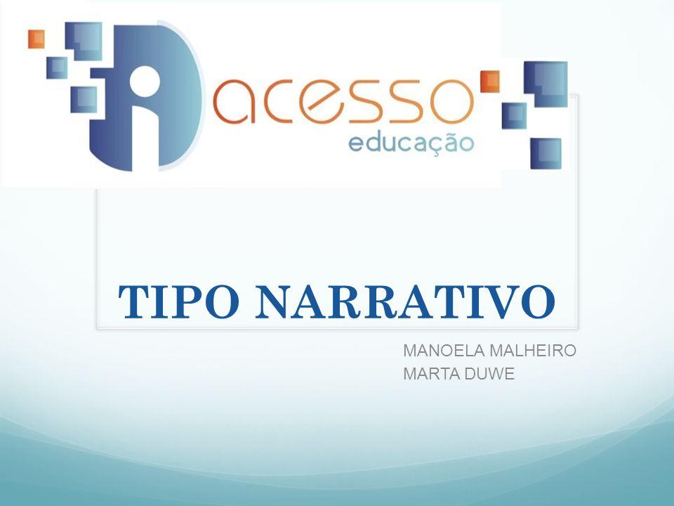 MANOELA MALHEIRO MARTA DUWE TIPO NARRATIVO
