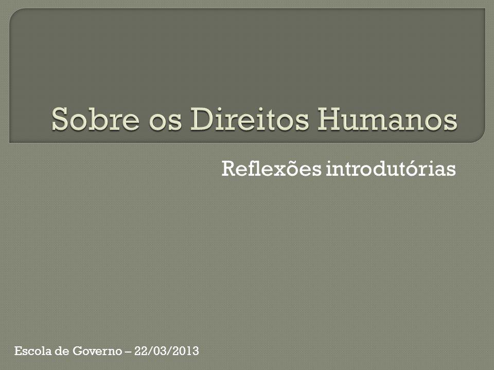 Reflexões introdutórias Escola de Governo – 22/03/2013